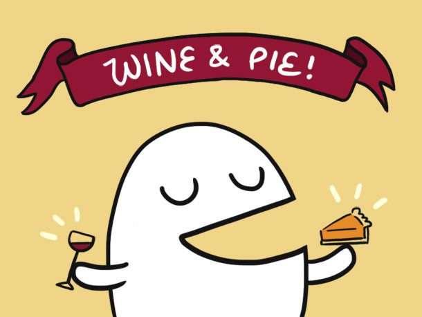 wine and pie!